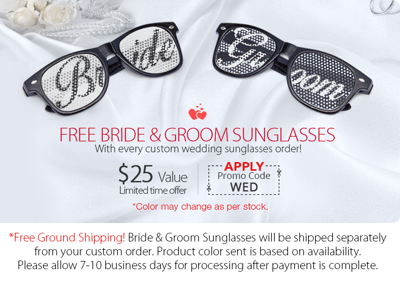 Use Promo code WED to Get our Free Bride and groom logo Wedding sunglasses
